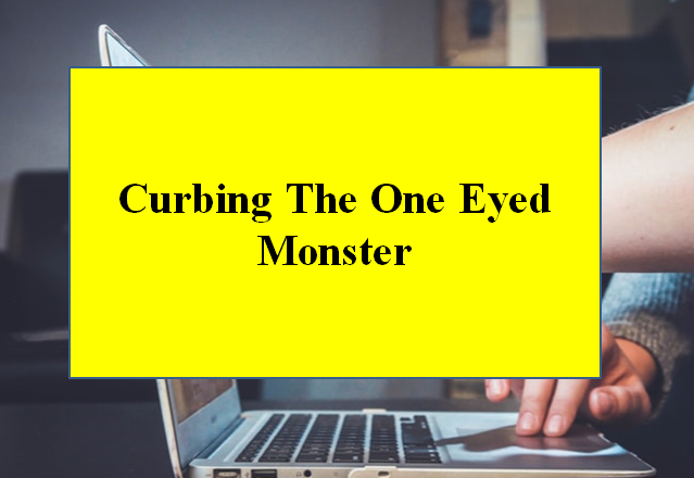 Curbing The One Eyed Monster